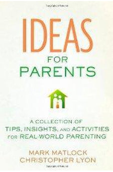 Ideas for Parents: A Collection of Tips, Insights, and Activities for Real-World Parenting 9780310677673