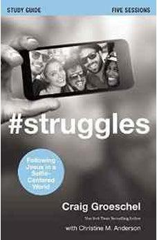 #Struggles Study Guide: Following Jesus in a Selfie-Centered World 9780310684855