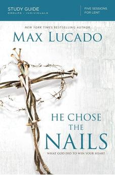 Image of He Chose the Nails Study Guide: What God Did to Win Your Heart 9780310687269