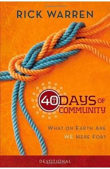 40 Days of Community Devotional: What on Earth Are We Here For? 9780310689133