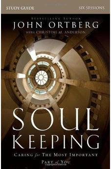 Soul Keeping Study Guide: Caring for the Most Important Part of You 9780310691273