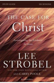 The Case for Christ Study Guide Revised Edition: Investigating the Evidence for Jesus 9780310698500