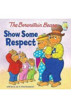 The Berenstain Bears Show Some Respect 9780310720867