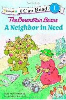 The Berenstain Bears A Neighbor in Need 9780310720980