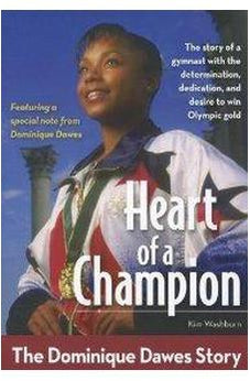 Heart of a Champion: The Dominique Dawes Story 9780310722687