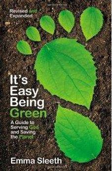 It's Easy Being Green, Revised and Expanded Edition: A Guide to Serving God and Saving the Planet 9780310730064