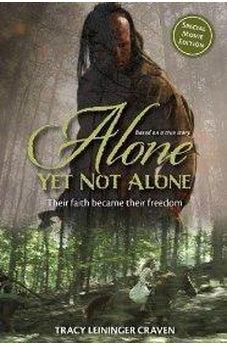 Alone Yet Not Alone: Their faith became their freedom 9780310730538