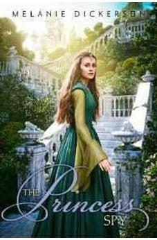 The Princess Spy (Fairy Tale Romance Book 5) 9780310730989