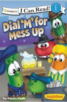 Dial 'M' for Mess Up (I Can Read! / Big Idea Books / VeggieTales) 9780310741671