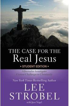 The Case for the Real Jesus Student Edition: A Journalist Investigates Current Challenges to Christianity (Case for ... Series for Students) 9780310745679