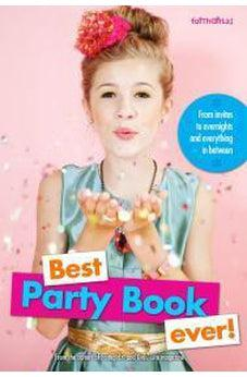 Best Party Book Ever!: From invites to overnights and everything in between (Faithgirlz!) 9780310746003