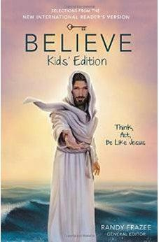 Believe Kids' Edition: Think, Act, Be Like Jesus 9780310746010