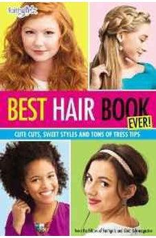 Best Hair Book Ever!: Cute Cuts, Sweet Styles and Tons of Tress Tips 9780310746225