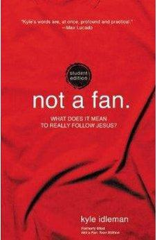 Not a Fan Student Edition: What does it mean to really follow Jesus? 9780310746317