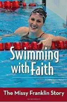 Swimming with Faith: The Missy Franklin Story (ZonderKidz Biography) 9780310747079