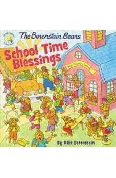 The Berenstain Bears School Time Blessings (Berenstain Bears/Living Lights) 9780310748427