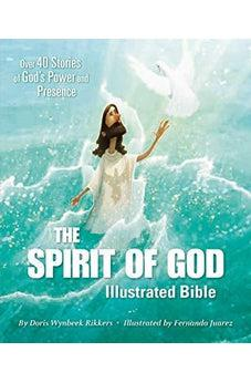 The Spirit of God Illustrated Bible: Over 40 Stories of God's Power and Presence 9780310749738