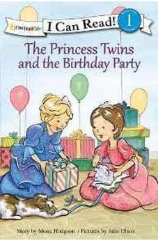 The Princess Twins and the Birthday Party 9780310750673