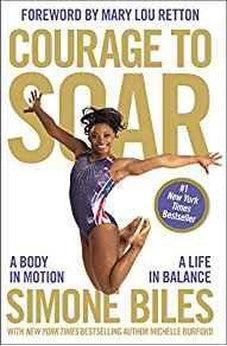 Courage to Soar: A Body in Motion, A Life in Balance 9780310759485