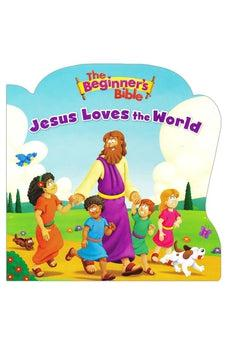 The Beginner's Bible Jesus Loves the World 9780310760047