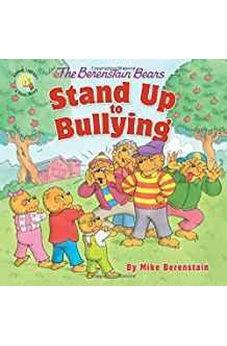 The Berenstain Bears Stand Up to Bullying (Berenstain Bears/Living Lights) 9780310764458