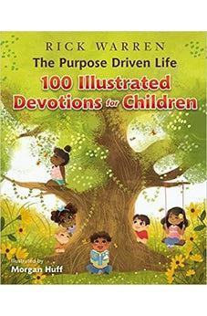 The Purpose Driven Life: 100 Illustrated Devotions for Children 9780310766742