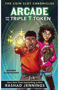 Arcade and the Triple T Token (The Coin Slot Chronicles) 9780310767411