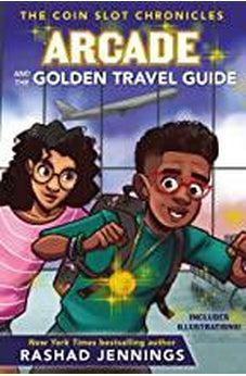 Arcade and the Golden Travel Guide (The Coin Slot Chronicles) 9780310767435