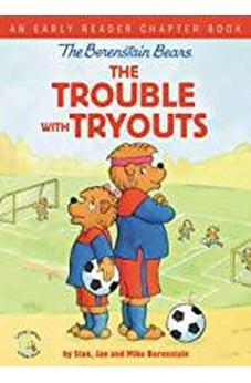 The Berenstain Bears The Trouble with Tryouts: An Early Reader Chapter Book (Berenstain Bears/Living Lights: A Faith Story)  9780310767886