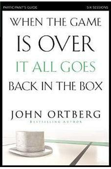 When the Game Is Over, It All Goes Back in the Box Participant's Guide 9780310808190