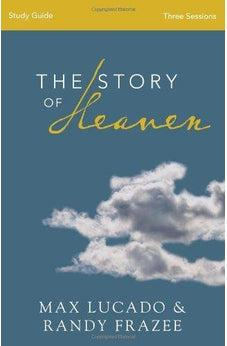 The Story of Heaven Study Guide: Exploring the Hope and Promise of Eternity 9780310820277