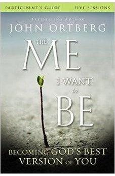 The Me I Want to Be Participant's Guide: Becoming God's Best Version of You 9780310823421