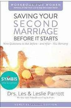 Saving Your Second Marriage Before It Starts Workbook for Women Updated: Nine Questions to Ask Before---and After---You Remarry 9780310875710