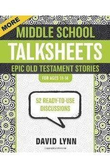 More Middle School TalkSheets, Epic Old Testament Stories: 52 Ready-to-Use Discussions 9780310889328
