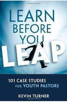 Learn Before You Leap: 101 Case Studies for Youth Pastors (YS Academic) 9780310890294