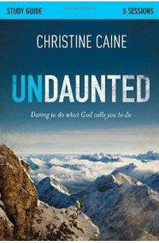 Undaunted Study Guide: Daring to Do What God Calls You to Do 9780310892922