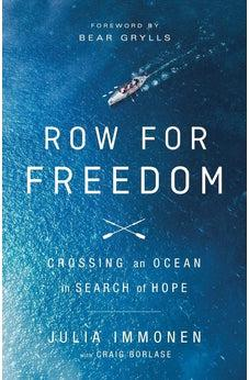 Row for Freedom: Crossing an Ocean in Search of Hope 9780529101471