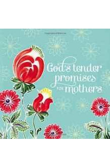 God's Tender Promises for Mothers 9780529103994