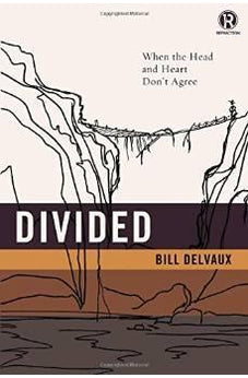 Divided: When the Head and Heart Don't Agree (Refraction) 9780529121264
