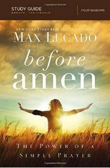 Before Amen Study Guide: The Power of a Simple Prayer 9780529123343