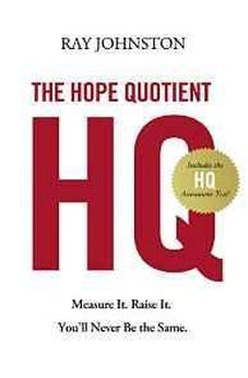 The Hope Quotient: Measure It. Raise It. You'll Never Be the Same. 9780718011529