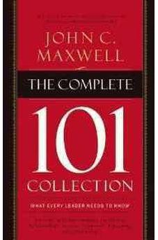 The Complete 101 Collection: What Every Leader Needs to Know 9780718022099