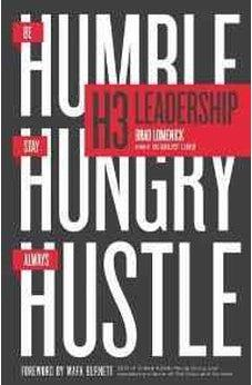 H3 Leadership: Be Humble. Stay Hungry. Always Hustle. 9780718022259