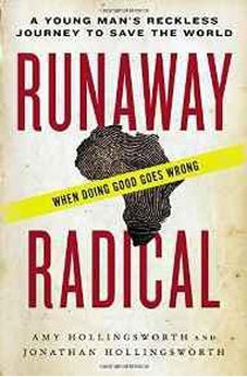 Runaway Radical: A Young Man's Reckless Journey to Save the World 9780718031237