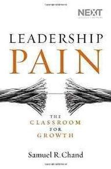 Leadership Pain: The Classroom for Growth 9780718031596