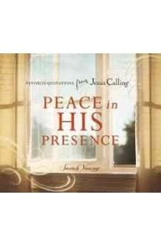 Peace in His Presence: Favorite Quotations from Jesus Calling 9780718034160