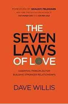 The Seven Laws of Love: Essential Principles for Building Stronger Relationships 9780718034337
