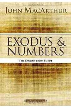 Exodus and Numbers: The Exodus from Egypt (MacArthur Bible Studies) 9780718034702