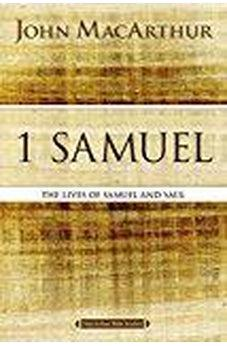 1 Samuel: The Lives of Samuel and Saul (MacArthur Bible Studies) 9780718034726