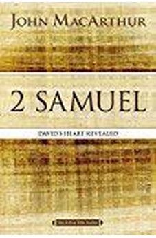 2 Samuel: David's Heart Revealed (MacArthur Bible Studies) 9780718034740